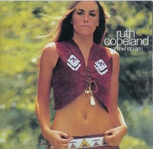 Ruth_Copeland_I_Am_What_I_Am