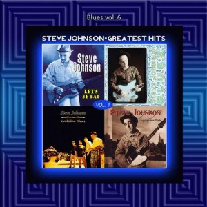 Blues+Vol+6+Steve+Johnson++Greatest+Hits+Vol+1
