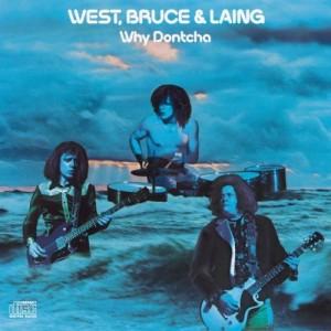 West-Bruce-Laing-Why-Dontcha