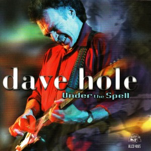 Dave Hole - Under The Spell - Front