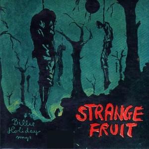 Strange-Fruit1